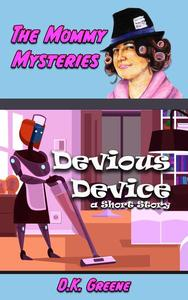 Devious Device: a Short Story