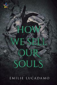 How We Sell Our Souls