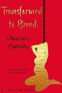 Transformed to Breed: A Warrior's Captivity