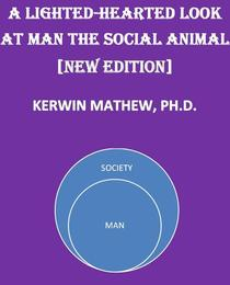 A Light-Hearted Look At Man The Social Animal [New Edition]