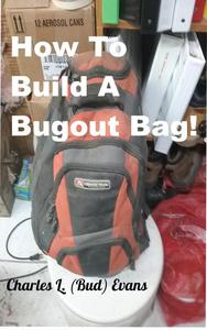 How To Build A Bugout Bag!