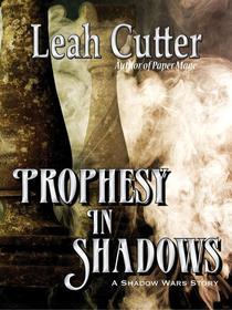 Prophesy in Shadows