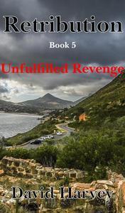 Retribution Book 5 - Unfulfilled Revenge
