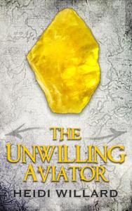 The Unwilling Aviator (The Unwilling #4)