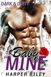 Baby Mine: Dark & Dirty