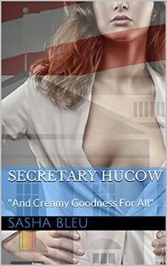 Secretary Hucow (A Humorous, Urban, Hucow Short Story)