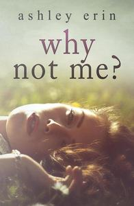 Why Not Me?
