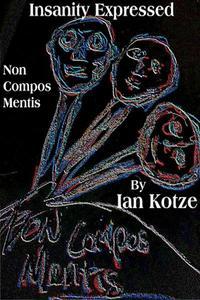Insanity Expressed - Non Compus Mentis