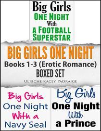Big Girls One Night: Books 1 - 3 (Erotic Romance) Boxed Set