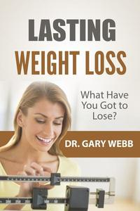 Lasting Weight Loss: What Have I Got to Lose?