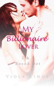 My Billionaire Lover 2 & 3 Boxed Set