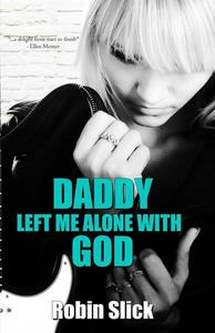 Daddy Left Me Alone with God