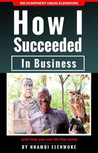 How I Succeeded in Business