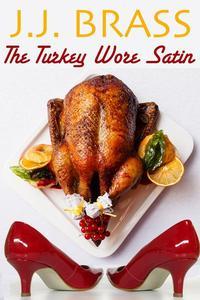 The Turkey Wore Satin
