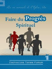Faire Du Progres Spirituel (volume Un)