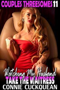Watching My Husband Take The Waitress : Couples Threesomes 11