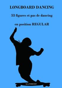 Longboard Dancing - Figures et Pas de Danse - Regular