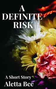 A Definite Risk