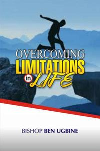 Overcoming Limitations in Life