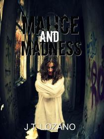 Malice and Madness