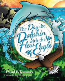 The Day the Dolphin Flew with The Eagle