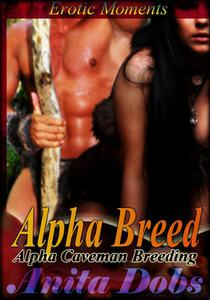 Alpha Breed (Alpha Caveman Breeding)