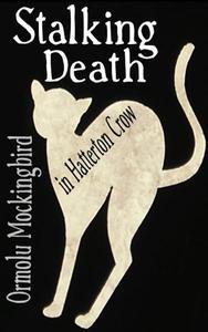 Stalking Death in Hatterton Crow