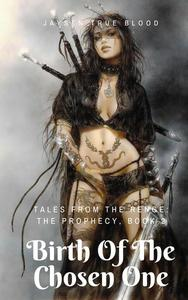 Tales From The Renge: The Prophecy: Birth Of The Chosen One
