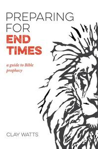 Preparing for End Times: A Guide to Bible Prophecy