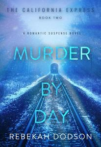 Murder By Day (California Express Book 2)