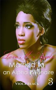Married to an Alpha Billionaire 3: Love Me Again