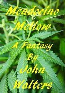 Mendocino Mellow: A Fantasy