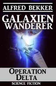 Galaxienwanderer – Operation Delta