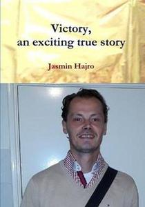 Victory, An Exciting True Story