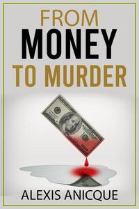 From Money to Murder