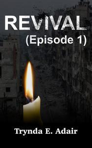 Revival (Episode 1)