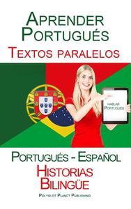 Aprender Portugués - Textos paralelos - Historias Bilingüe (Portugués - Español) Hablar Portugués