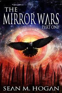 The Mirror Wars Part One