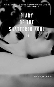 Diary of the Shattered Soul, #5