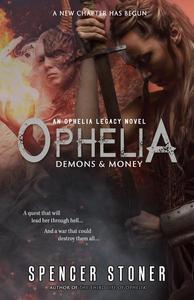 Ophelia, Demons & Money