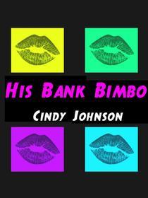 His Bank Bimbo