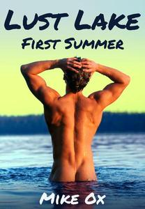 Lust Lake: First Summer (first time gay sex)