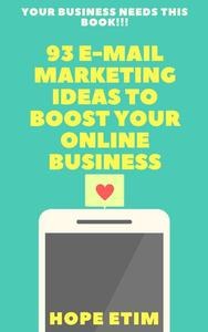 93 E-Mail Marketing Ideas to Boost Your Online Business