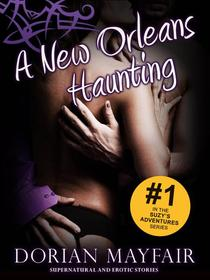A New Orleans Haunting - An Supernatural and Erotic Short Story (Suzy's Adventures #1)
