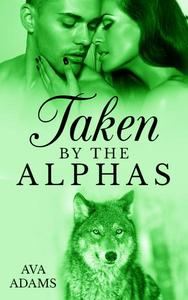 Taken By The Alphas 3