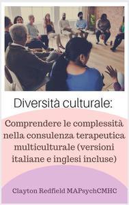 Diversità culturale: comprendere le complessità nella consulenza terapeutica multiculturale (incluse versioni francese e inglese)