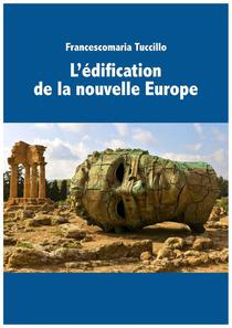L'édification de la nouvelle Europe