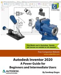Autodesk Inventor 2020: A Power Guide for Beginners and Intermediate Users