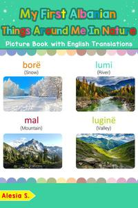 My First Albanian Things Around Me in Nature Picture Book with English Translations