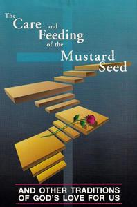 Care and Feeding of the Mustard Seed